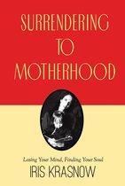 Surrendering to Motherhood