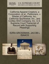 California Apparel Creators, a Corporation, Et Al., Petitioners, V. Wieder of California, Inc., California Sportswear, Inc., and Cortley Shirt Company, Inc. U.S. Supreme Court Transcript of Record with Supporting Pleadings