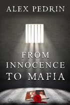 From Innocence to Mafia