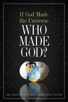 Boek cover If God Made the Universe, Who Made God? van