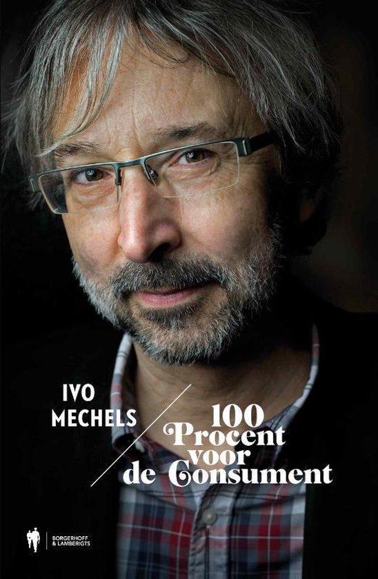 Cover van het boek '100 procent voor de consument' van Ivo Mechels