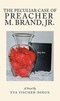 The Peculiar Case of Preacher M. Brand, Jr.