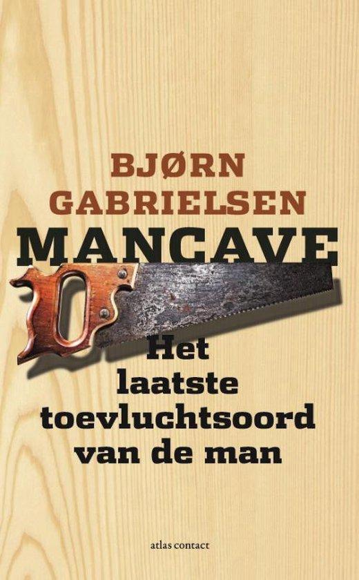 Mancave. Het laatste toevluchtsoord van de man - Bjorn Gabrielsen |