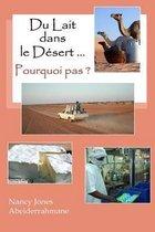 Du Lait Dans Le Desert ... Pourquoi Pas ?