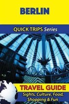 Berlin Travel Guide (Quick Trips Series)