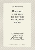 Summary of the Lectures on the History of the Philosophy of Law