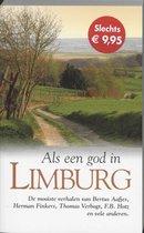 Als Een God In Limburg