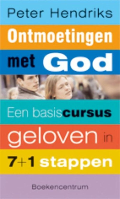 Ontmoetingen met God - Peter Hendriks |