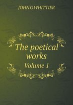 The Poetical Works Volume 1