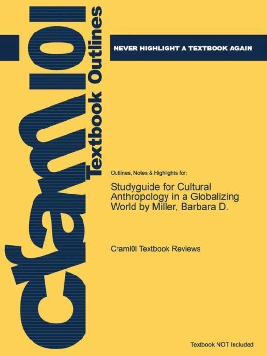 Studyguide for Cultural Anthropology in a Globalizing World by Miller, Barbara D.