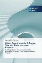 Client Requirements & Project Team in Refurbishment Projects