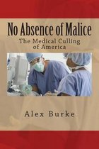 No Absence of Malice