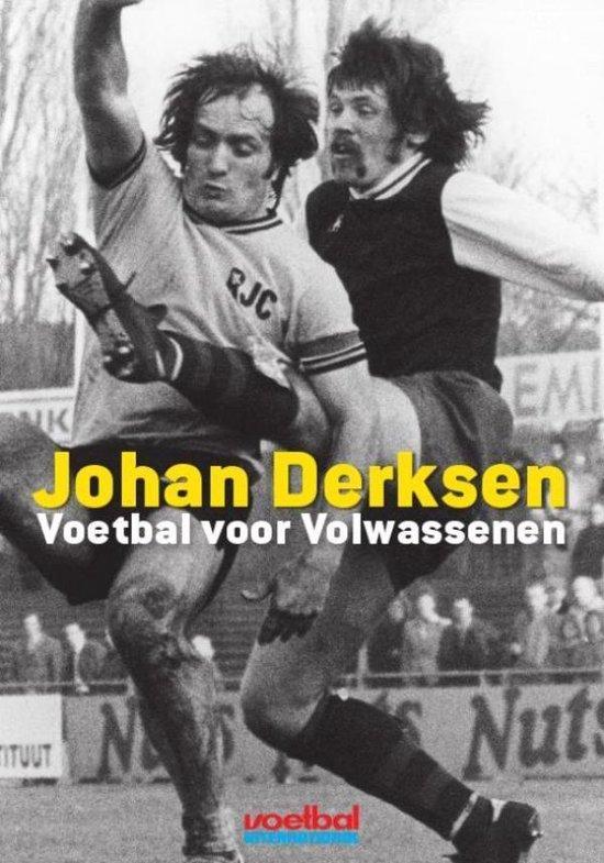 Boek cover Voetbal voor volwassenen van Johan Derksen (Onbekend)