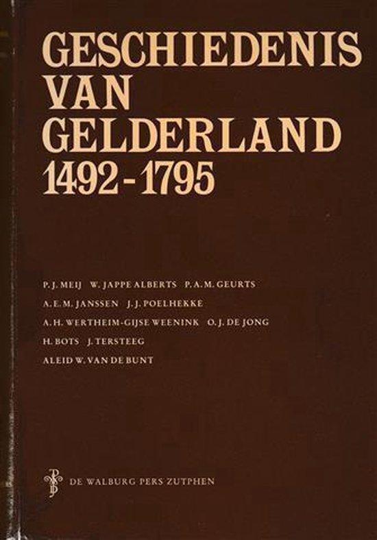 GESCHIEDENIS VAN GELDERLAND 1492-1795 - Meij |