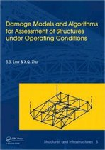 Damage Models and Algorithms for Assessment of Structures under Operating Conditions