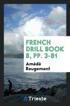 French Drill Book B, Pp. 3-81