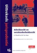 Uittreksels jurisprudentie arbeidsrecht en sociale zekerheidsrecht
