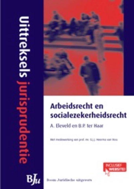 Uittreksels Jurisprudentie Arbeidsrecht en sociale zekerheidsrecht - B.P. ter Haar |