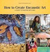How to Create Encaustic Art