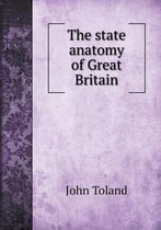 The State Anatomy of Great Britain