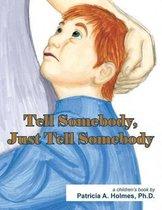 Tell Somebody, Just Tell Somebody