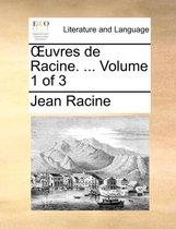 Uvres de Racine. ... Volume 1 of 3