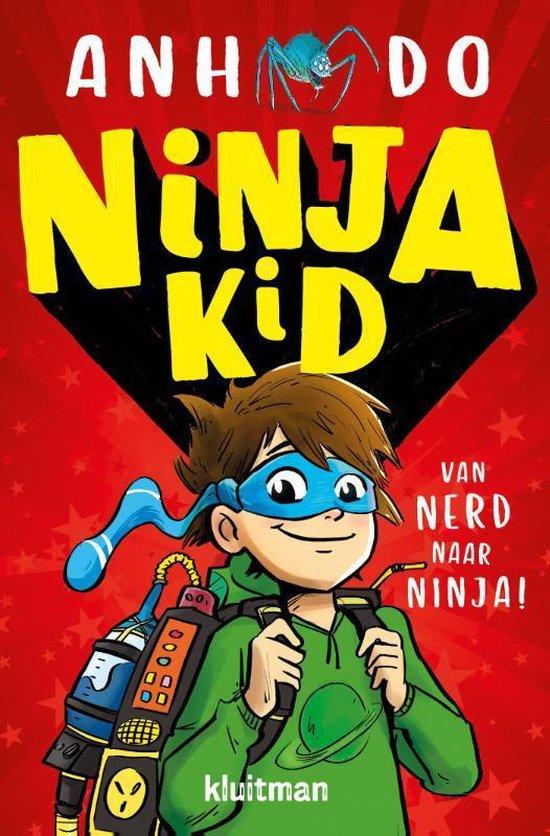 Ninja Kid - Van nerd naar ninja! - Anh Do |