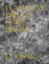 Flameless Fire Of One's Desire