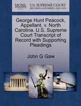 George Hunt Peacock, Appellant, V. North Carolina. U.S. Supreme Court Transcript of Record with Supporting Pleadings