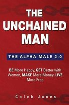 The Unchained Man: The Alpha Male 2.0