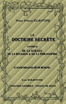 LA DOCTRINE SECRÈTE SYNTHÈSE DE LA SCIENCE, DE LA RELIGION & DE LA PHILOSOPHIE - PARTIE I