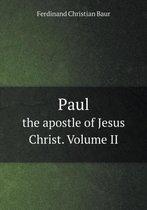 Paul the Apostle of Jesus Christ. Volume II