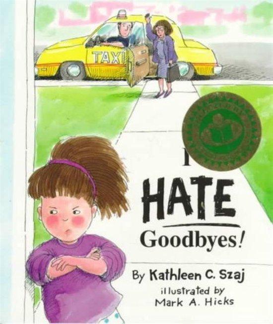 I Hate Goodbyes!