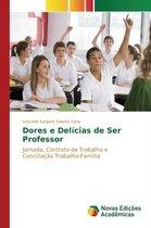 Dores E Delicias de Ser Professor