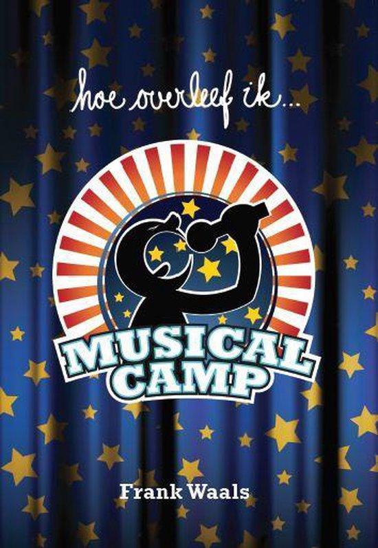 Hoe overleef ik MusicalCamp?