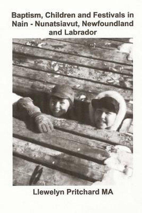 Baptism, Children and Festivals in Nain - Nunatsiavut, Newfoundland and Labrador