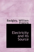 Electricity and Its Source