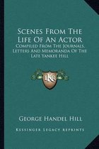 Scenes from the Life of an Actor