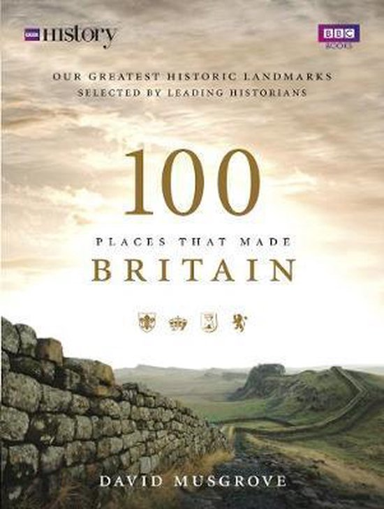100 Places That Made Britain