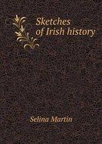 Sketches of Irish History