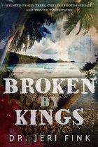 Broken by Kings