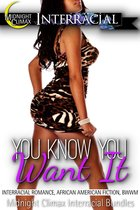 You Know You Want It (Interracial Romance, African American Fiction, BWWM)
