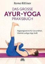 Das große Ayur-Yoga-Praxisbuch