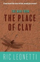 The Man from the Place of Clay