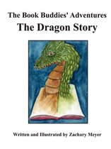 The Book Buddies' Adventures The Dragon Story