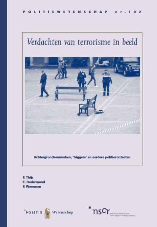 Politiewetenschap 102 - Verdachten van terrorisme in beeld - Fabienne Thijs |
