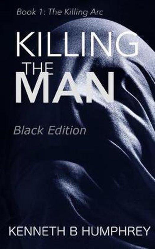 Killing the Man