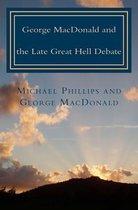George MacDonald & Late Great Hell Debate