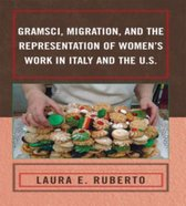 Gramsci, Migration, and the Representation of Women's Work in Italy and the U.S.