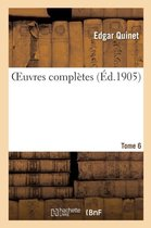 Oeuvres Compl tes. Tome 6